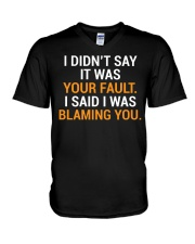Your Fault Funny Witty Co-worker T-Shirt V-Neck T-Shirt thumbnail