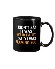 Your Fault Funny Witty Co-worker T-Shirt Mug thumbnail