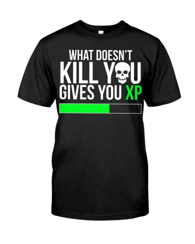 What doesn't kill you Video Game T-shirt