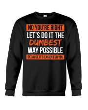 Dumbest Way Funny Sarcastic Joke T-shirt Crewneck Sweatshirt thumbnail