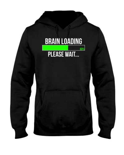 Brain Loading Please Wait Funny Hoodie