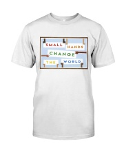 Small Hands Change The World 2 Classic T-Shirt thumbnail