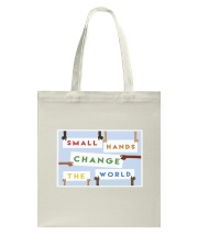 Small hands change the world Tote Bag thumbnail