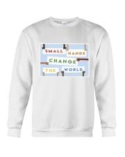 Small hands change the world Crewneck Sweatshirt thumbnail