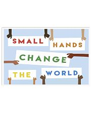 Small hands change the world 17x11 Poster front