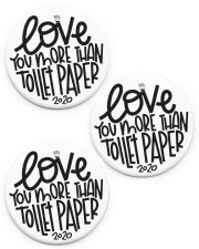 Love you more than toilet paper Circle ornament - 3 pieces (porcelain) front