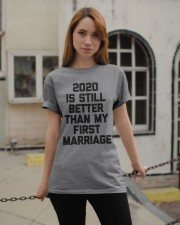 2020 is still better than my first marriage Classic T-Shirt apparel-classic-tshirt-lifestyle-19