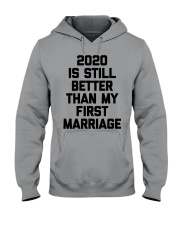 2020 is still better than my first marriage Hooded Sweatshirt tile