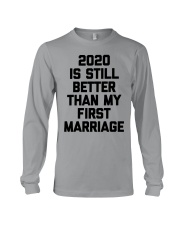 2020 is still better than my first marriage Long Sleeve Tee tile