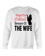 Forget The Pitbull Beware Of The Wife Crewneck Sweatshirt thumbnail