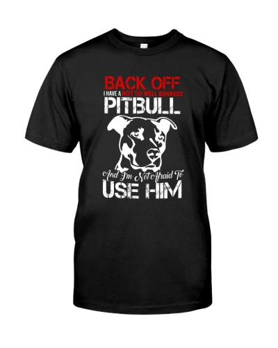 I Have A Not So Well Behaved Pitbull
