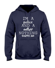 I'm A Police And A Mother Nothing Scares Me Hooded Sweatshirt thumbnail