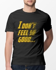 I Don't Feel So Good Classic T-Shirt lifestyle-mens-crewneck-front-13