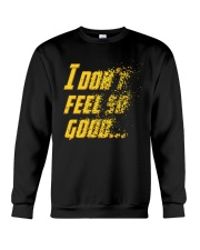 I Don't Feel So Good Crewneck Sweatshirt thumbnail