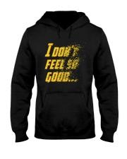 I Don't Feel So Good Hooded Sweatshirt thumbnail