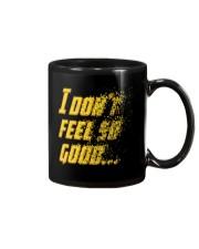 I Don't Feel So Good Mug thumbnail