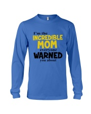 I'm The Mom Everyone Warned You About Long Sleeve Tee front