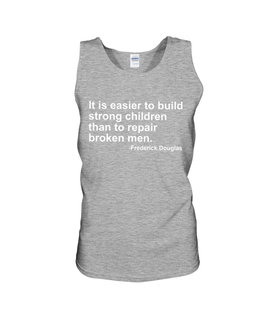 It Is Easier To Build Strong Children Unisex Tank
