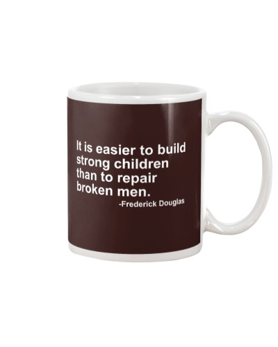 It Is Easier To Build Strong Children