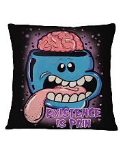 Existence Is Pain Square Pillowcase front
