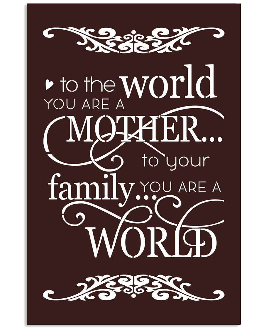 To The World-You Are A Mother 24x36 Poster