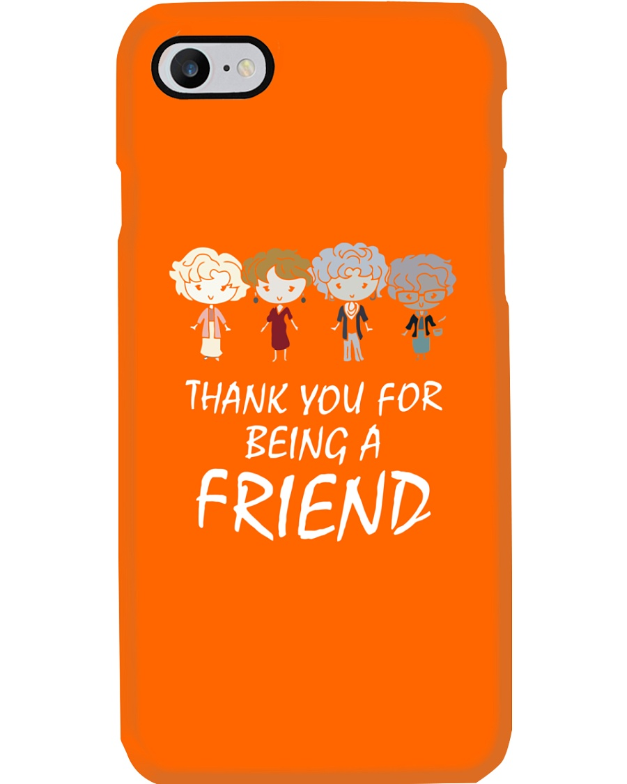 Thank You For Being Friends Phone Case