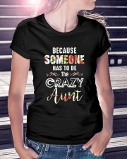 Because Someone Has To Be The Crazy Aunt Ladies T-Shirt lifestyle-women-crewneck-front-7