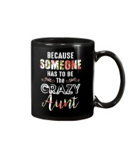 Because Someone Has To Be The Crazy Aunt Mug thumbnail