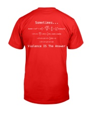 Sometimes Violence Is The Answer Classic T-Shirt back