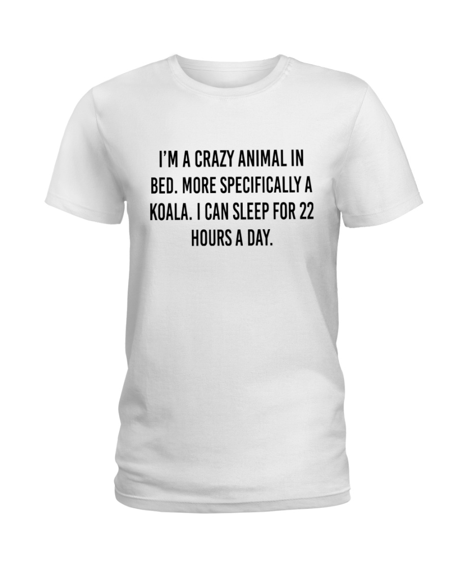 I'm A Crazy Animal In Bed Ladies T-Shirt