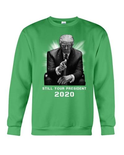 Still Your President 2020 Trump