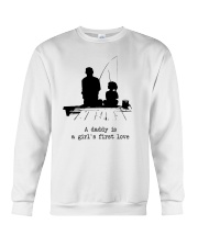 A Daddy Is A Girl's First Love Crewneck Sweatshirt thumbnail