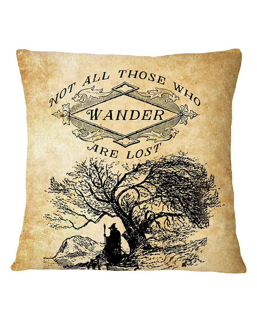 Not All Those Who Wander Are Lost Square Pillowcase