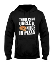 There Is No Uncle And Niece In Pizza Hooded Sweatshirt thumbnail