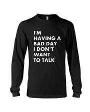 I'm Having A Bad Day Long Sleeve Tee thumbnail