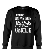 The Crazy Uncle Crewneck Sweatshirt thumbnail