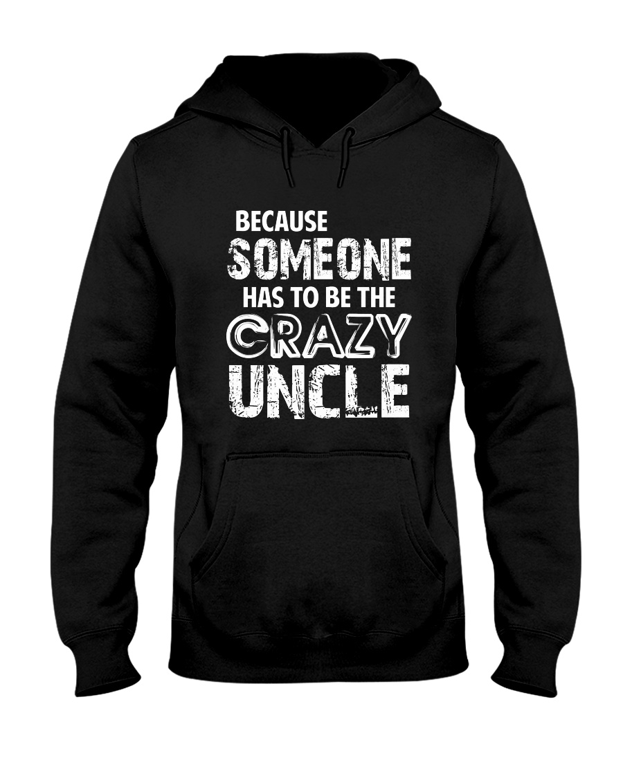 The Crazy Uncle Hooded Sweatshirt
