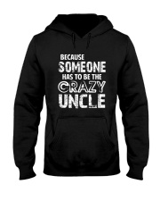 The Crazy Uncle Hooded Sweatshirt front