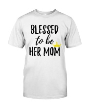 Blessed To Be Her Mom Classic T-Shirt thumbnail