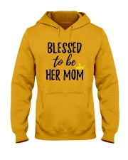 Blessed To Be Her Mom Hooded Sweatshirt thumbnail