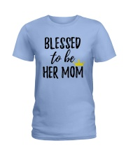 Blessed To Be Her Mom Ladies T-Shirt thumbnail