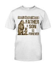 The Love Between Father And Son Is Forever Classic T-Shirt front