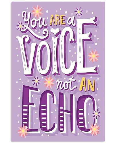 You Are A Voice Not An Echo