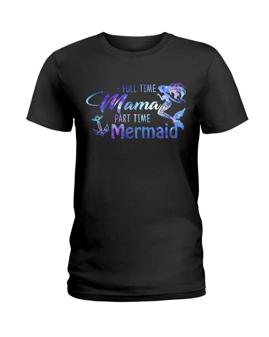 Full Time Mama Part Time Mermaid Ladies T-Shirt