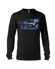 Full Time Mama Part Time Mermaid Long Sleeve Tee thumbnail