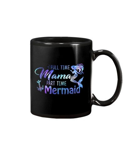 Full Time Mama Part Time Mermaid