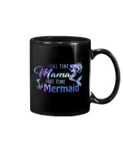 Full Time Mama Part Time Mermaid Mug thumbnail
