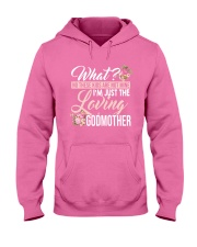 I'm Just The Loving Godmother Hooded Sweatshirt front