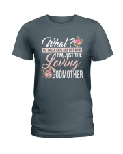 I'm Just The Loving Godmother Ladies T-Shirt front