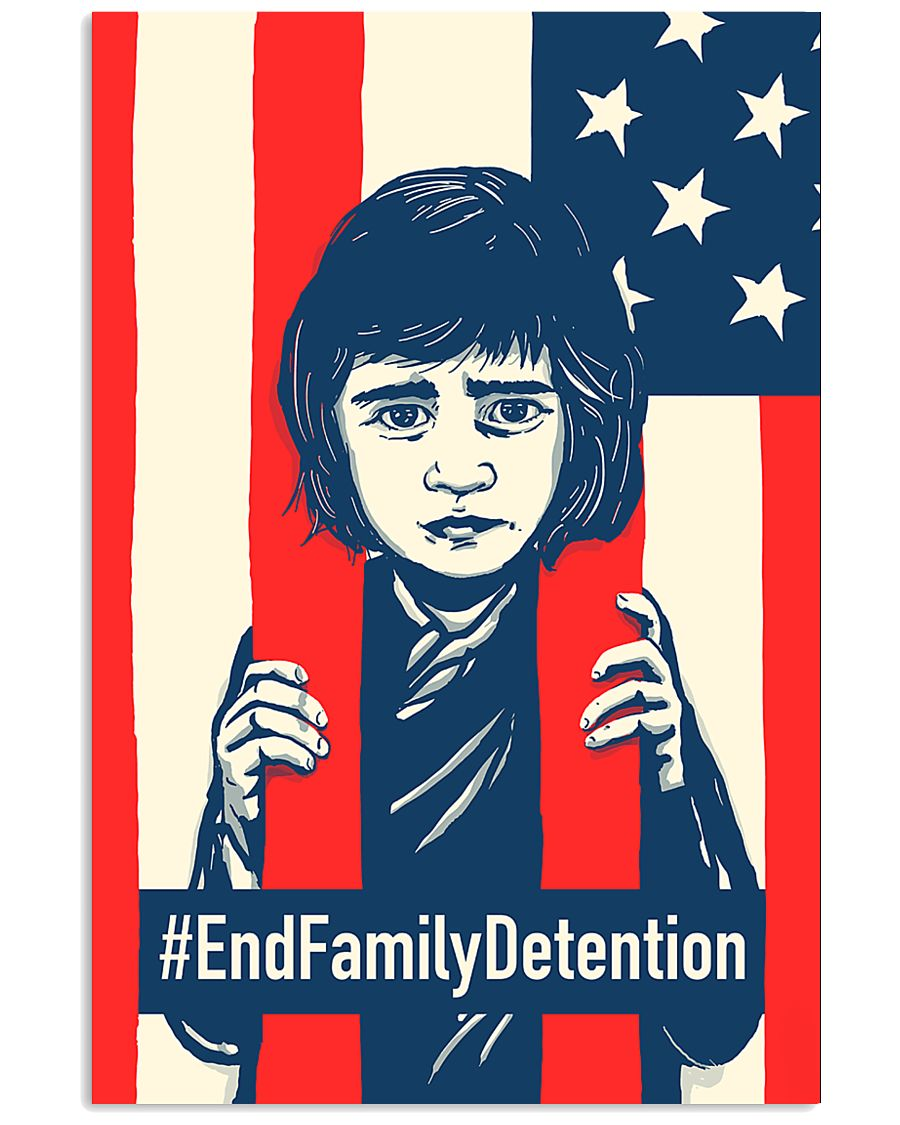End Family Detention 16x24 Poster